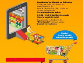 Başakşehir Kaymakamlığı;İlçemiz'de Evlere Servis Hizmeti Sunan Market ve Bakkallar